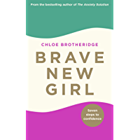 Brave New Girl: Seven Steps to Confidence (English Edition)