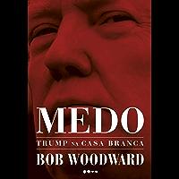 Medo: Trump na Casa Branca