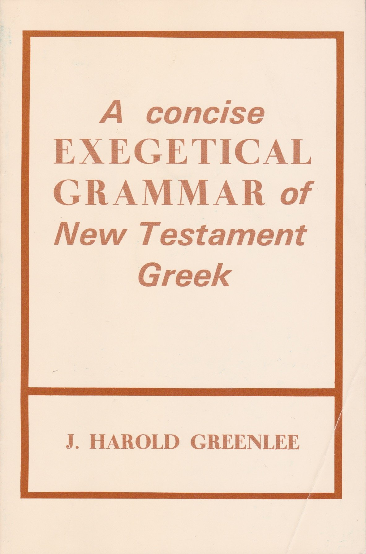Concise Exegetical Grammar of New Testament