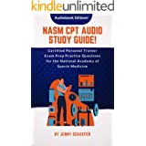 NASM CPT Audio Study Guide! Certified Personal Trainer Exam Prep Practice Questions for the National Academy of Sports Medici