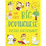 My First Big Portuguese Picture Dictionary: Two in One: Dictionary and Coloring Book - Color and Learn the Words - Portuguese