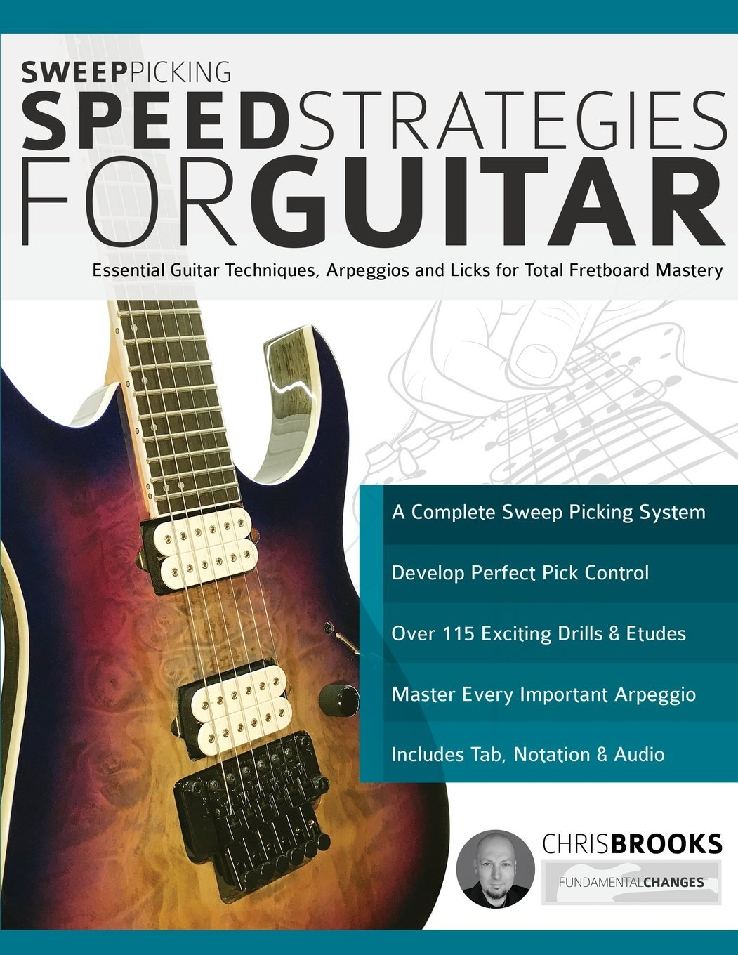 sweep-picking-speed-strategies-for-guitar-essential-guitar-techniques-arpeggios-and-licks-for-total-fretboard-mastery