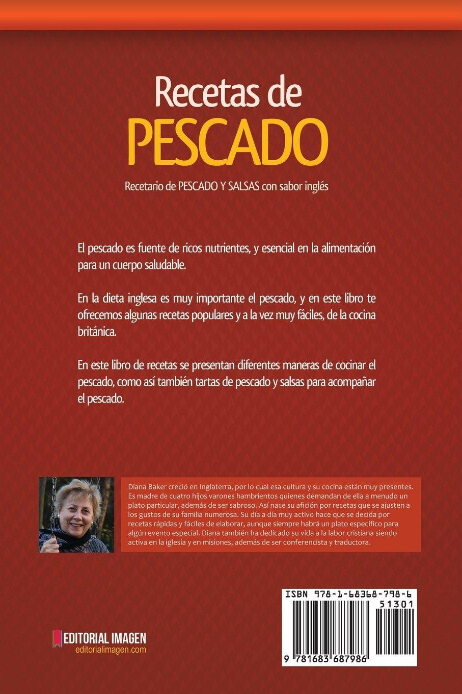 Recetas de Pescado con sabor inglés: Recetario de PESCADO Y SALSAS con sabor inglés (Spanish Edition): Diana Baker: 9781683687986: Amazon.com: Books