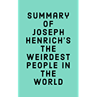 Summary of Joseph Henrich's The WEIRDest People in the World (English Edition)