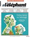 Notre Terre en héritage : hors-série l'éléphant