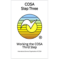 COSA Step Three: Working the COSA Third Step (COSA Step Booklet Book 3)