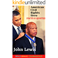 John Lewis Facts and Quotes | BOLD BRAVE COURAGEOUS: American Civil Rights Hero