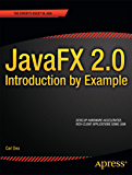 JavaFX 2.0: Introduction by Example (Expert's Voice in Java)
