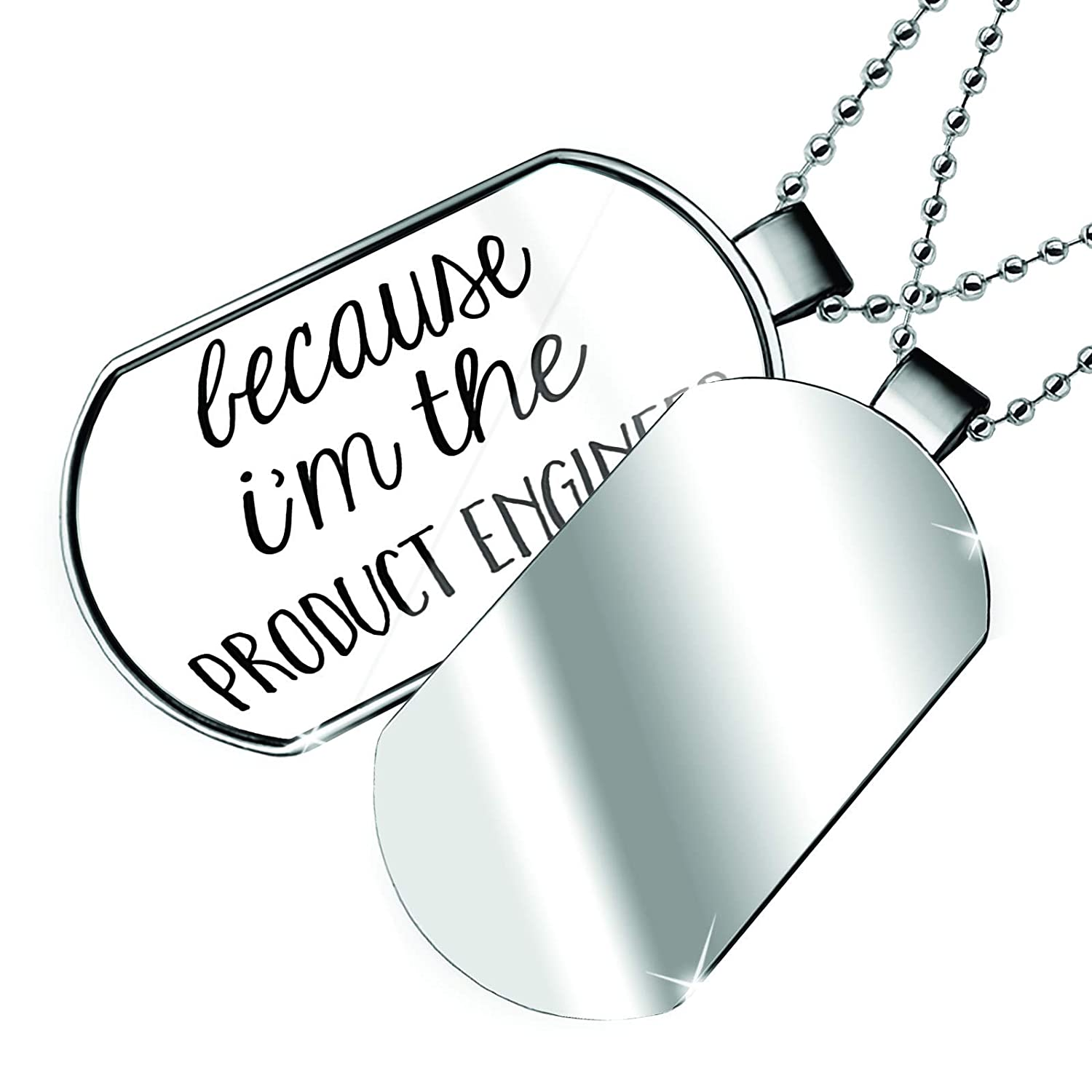 NEONBLOND Personalized Name Engraved Because Im The Product Engineer Funny Saying Dogtag Necklace