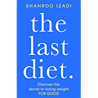 The Last Diet: Discover the secret to losing weight – for good