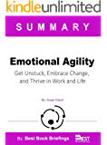 Summary Of Emotional Agility By Susan David: Get Unstuck, Embrace Change, and Thrive in Work and Life