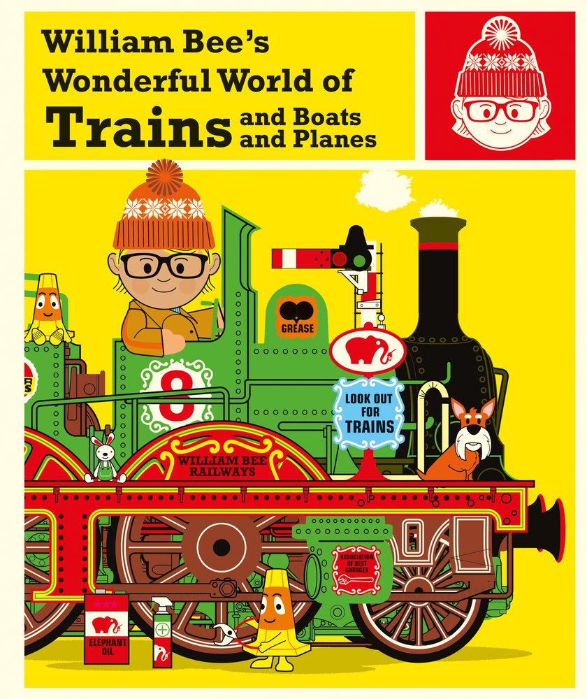Download William Bee's Wonderful World of Trains and Boats and Planes ebook