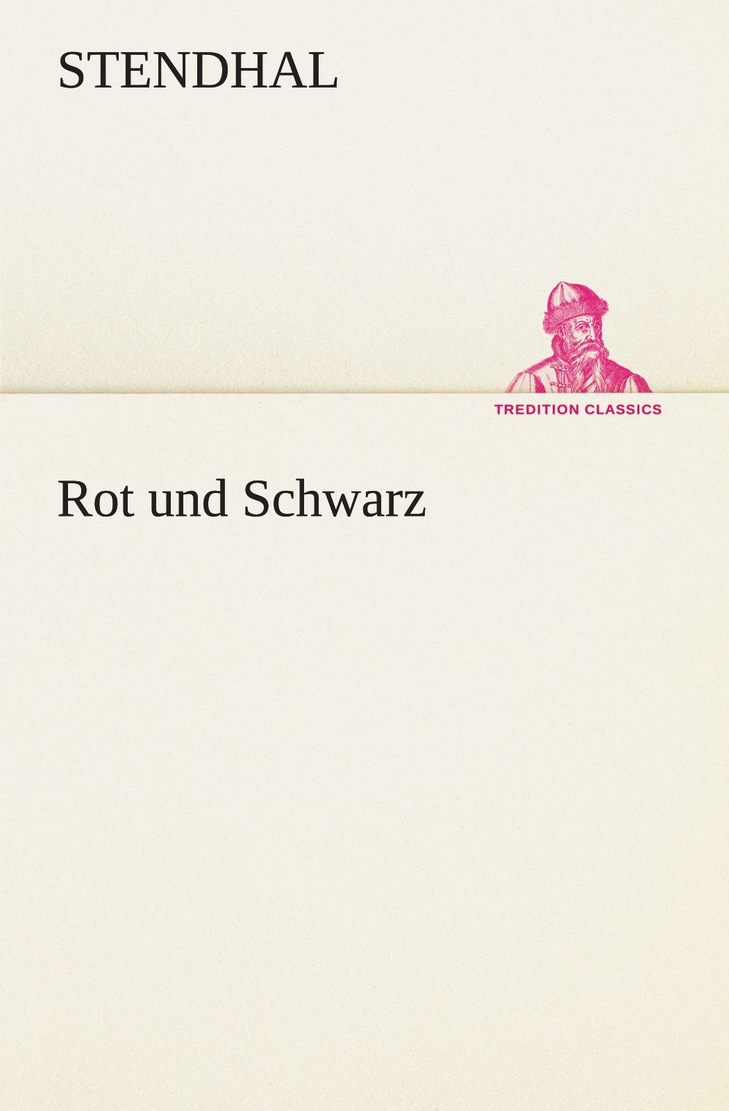 Rot und Schwarz (TREDITION CLASSICS) (German Edition) pdf epub