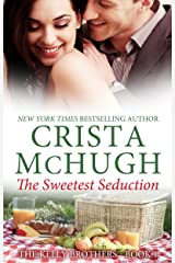 The Sweetest Seduction (The Kelly Brothers Book 1) Kindle Edition