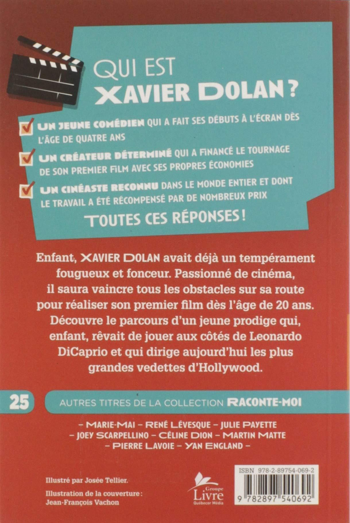 Raconte Moi Xavier Dolan Nº 25 Amazon Ca Patrick Delisle