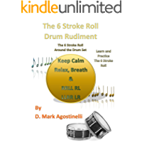 The 6 Stroke Roll Drum Rudiment : The 6 Stroke Roll Around the Drum Set (Drum Rudiments) book cover