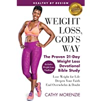 Healthy by Design: Weight Loss, God's Way: The Proven 21-Day Weight Loss Devotional Bible Study - Lose Weight for Life…