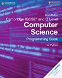 Cambridge IGCSE and O Level Computer Science Programming Book for Python (Cambridge International IGCSE)