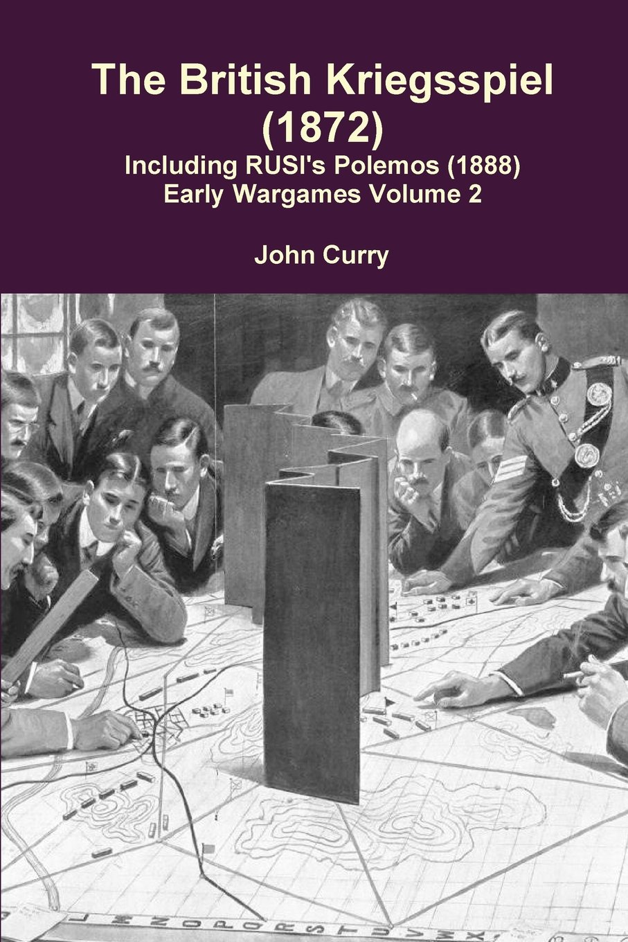 The British Kriegsspiel (1872) Including Rusi's Polemos (1888) Early Wargames Volume 2 Text fb2 book