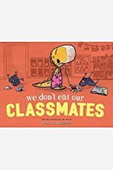 We Don't Eat Our Classmates Hardcover
