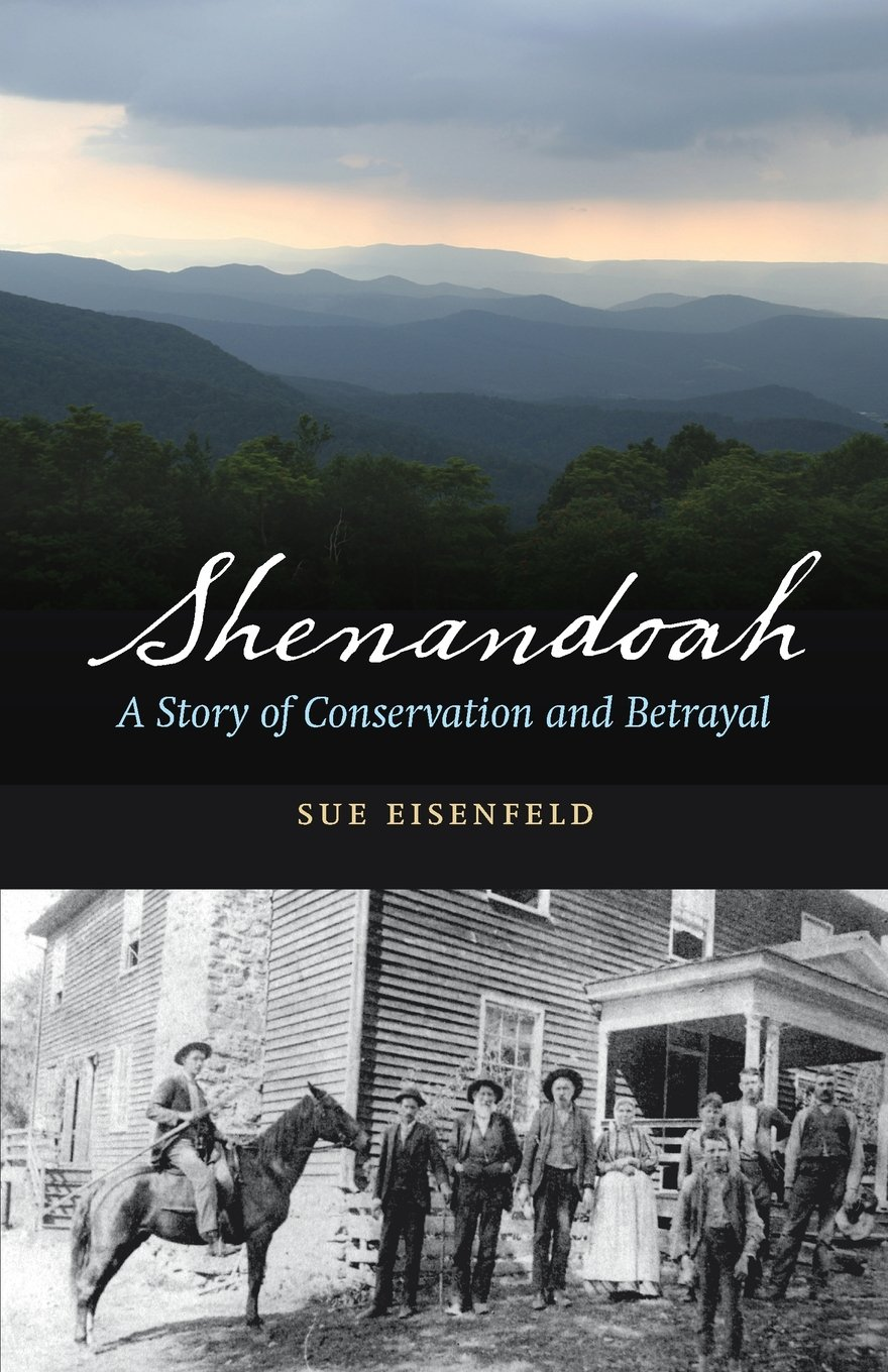 Shenandoah: A Story of Conservation and Betrayal: Sue Eisenfeld:  9780803238305: Amazon.com: Books