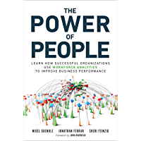 The Power of People: How Successful Organizations Use Workforce Analytics To Improve Business Performance (FT Press Analytics) (English Edition)