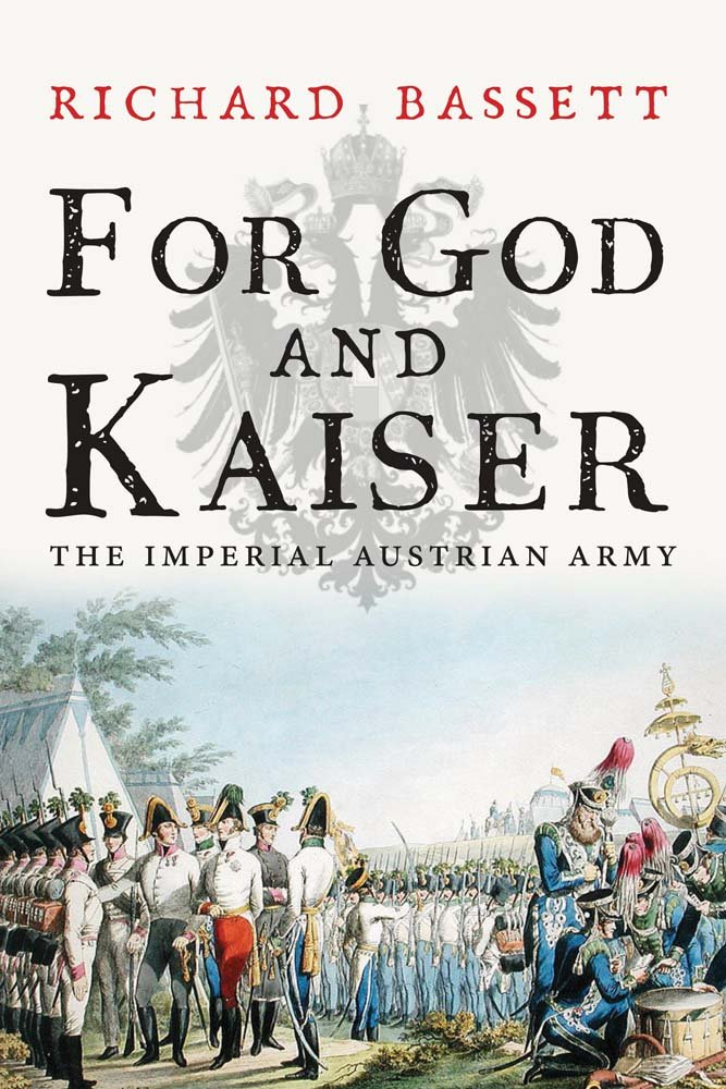 Read Online For God and Kaiser: The Imperial Austrian Army, 1619-1918 pdf