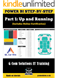 Power BI Step-by-Step Part 1: Up and Running: Power BI Mastery through hands-on Tutorials (Power BI Step by Step)