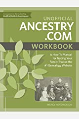 Unofficial Ancestry.com Workbook: A How-To Manual for Tracing Your Family Tree on the #1 Genealogy Website Paperback