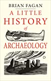 A Little History of Archaeology (Little Histories) (English Edition)