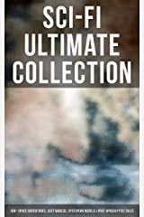 Sci-Fi Ultimate Collection: 160+ Space Adventures, Lost Worlds, Dystopian Novels & Post-Apocalyptic Tales: The War of the Worlds, Anthem, Space Viking, ... America, A Traveler in Time, The Guardians… Kindle Edition