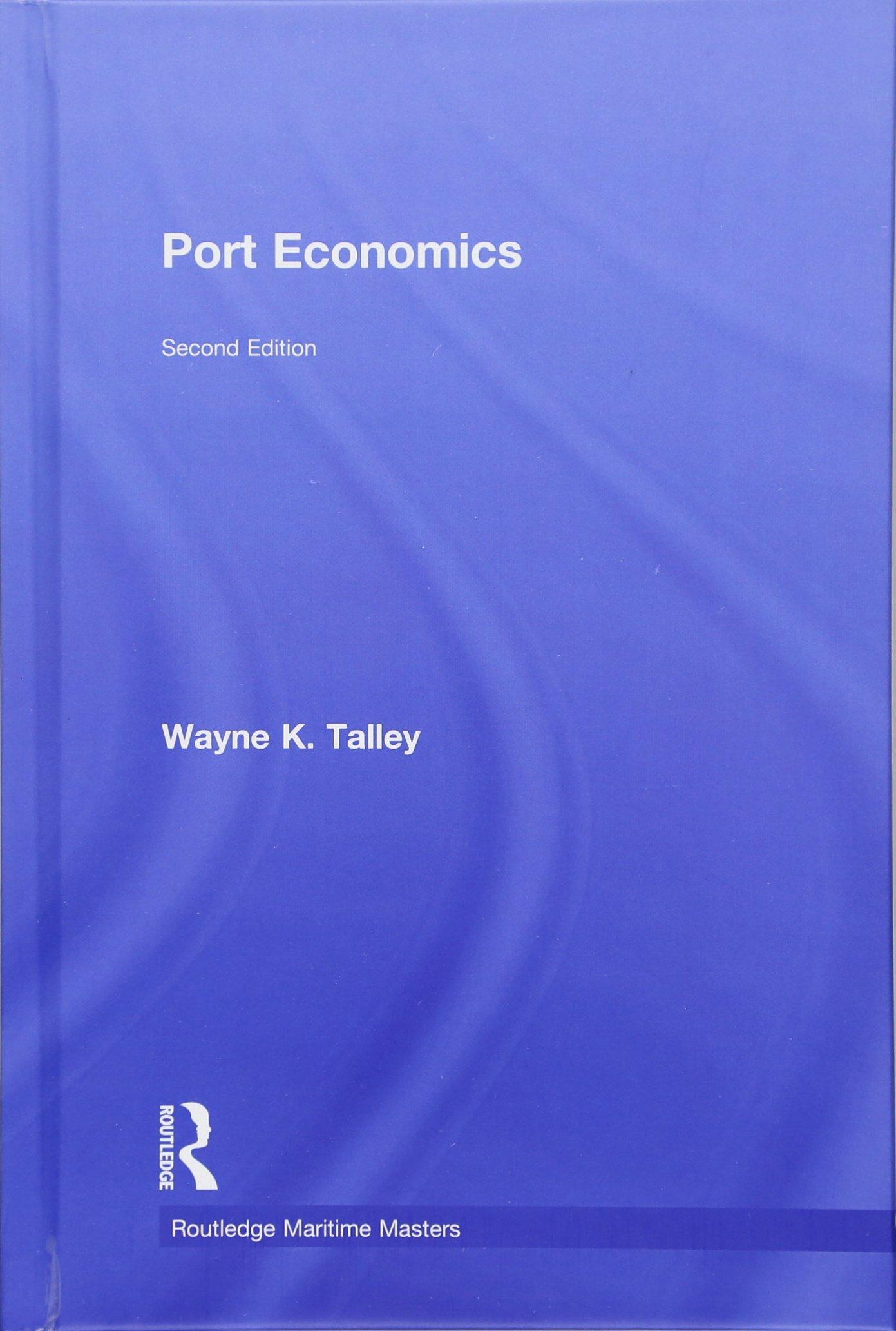 Port Economics (Routledge Maritime Masters)