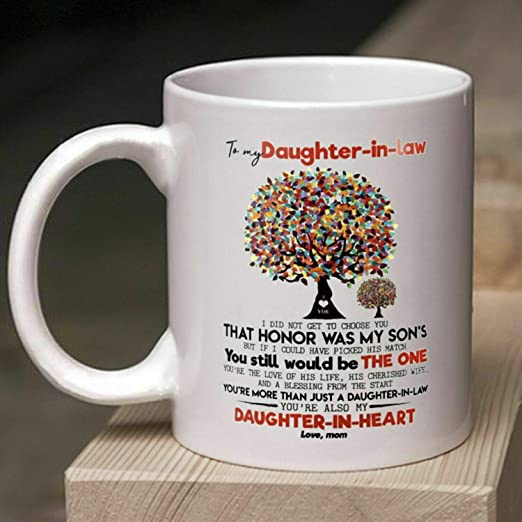 To My Daughter In law Mug From Mom I Did Not Get To Choose You That Honor Was
