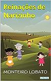 Reinações de Narizinho (Sítio do Picapau Amarelo - Vol. 1) (Portuguese Edition)