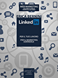 LinkedIn: per il tuo lavoro, per il marketing aziendale (Web Marketing)