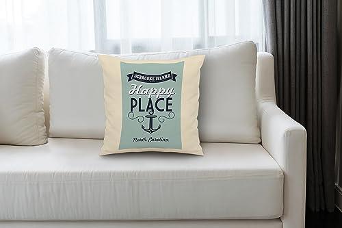 Lantern Press Ocracoke Island, North Carolina is My Happy Place 20×20 Spun Polyester Pillow, White Border