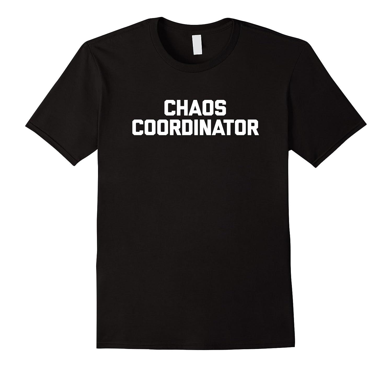 Chaos Coordinator T-Shirt funny saying mom Mothers Day gift-Vaci
