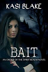 Bait (Order of the Spirit Realm Book 1) Kindle Edition