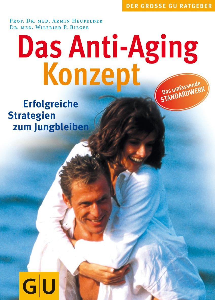 Anti-Aging-Konzept, Das (GU Großer Ratgeber Gesundheit)
