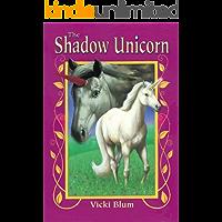 The Shadow Unicorn (Unicorn Fantasy Series Book 2)