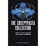 The Creepypasta Collection: Modern Urban Legends You Can't Unread
