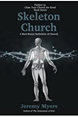 Skeleton Church: A Bare-Bones Definition of Church (Close Your Church for Good, Preface) Kindle Edition