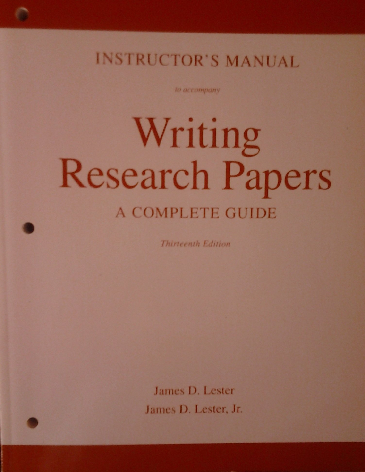 Instructor's Manual to Accompany Writing Research Papers: James D. Lester:  9780205652877: Amazon.com: Books