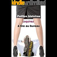 Petites histoires coquines à lire au bureau (French Edition)