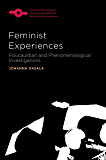 Feminist Experiences: Foucauldian and Phenomenological Investigations (Studies in Phenomenology and Existential…