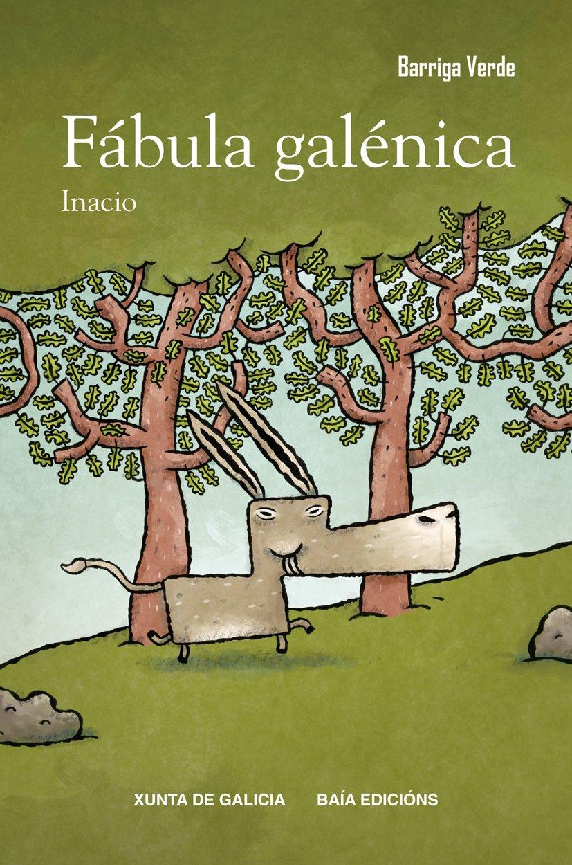 Fábula galénica (Barriga Verde): Amazon.es: Inacio, Villán, Óscar: Libros