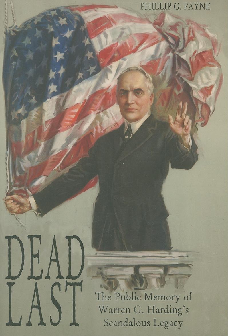 Dead Last: The Public Memory of Warren G. Harding's Scandalous Legacy pdf