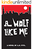 A Wolf Like Me (Thomas Spell Book 1)