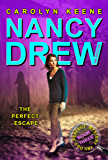 The Perfect Escape: Book Three in the Perfect Mystery Trilogy (Nancy Drew (All New) Girl Detective 32)