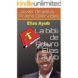La bibli de Arturo Elias ayub